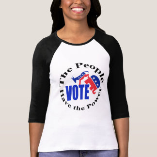 The People Have the Power. Vote T-Shirt