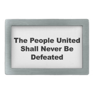 The People United Shall Never Be Defeated Belt Buckle