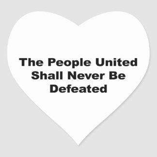 The People United Shall Never Be Defeated Heart Sticker