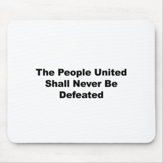 The People United Shall Never Be Defeated Mouse Pad