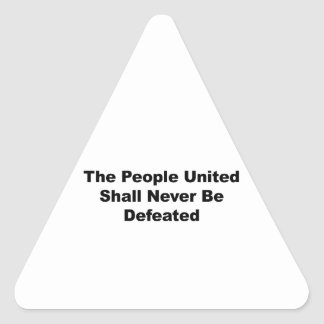 The People United Shall Never Be Defeated Triangle Sticker