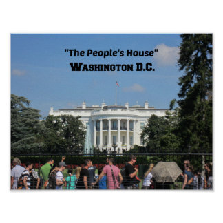 """""""The People's House, Washington D.C. Poster"""