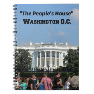 """The People's House, Washington D.C. Spiral Notebook"