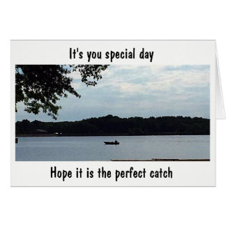 """THE PERFECT CATCH"" FOR THE FISHERMAN'S BIRTHDAY CARD"