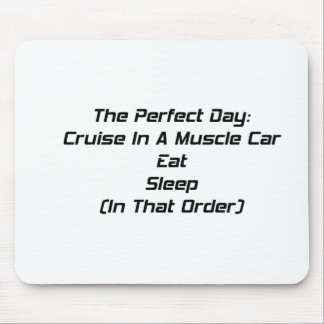 The Perfect Day Cruise In A Muscle Car Eat Sleep I Mouse Pad