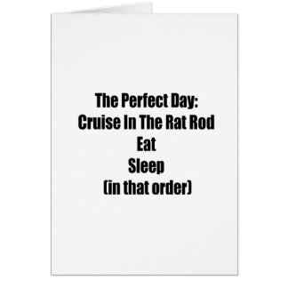 The Perfect Day Cruise In The Rat Rod Eat Sleep In Card