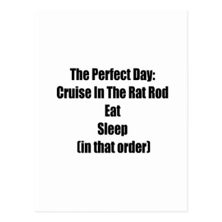 The Perfect Day Cruise In The Rat Rod Eat Sleep In Postcard