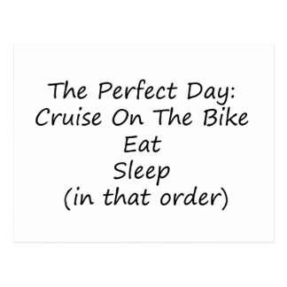 The Perfect Day Cruise On The Bike Eat Sleep In Th Postcard