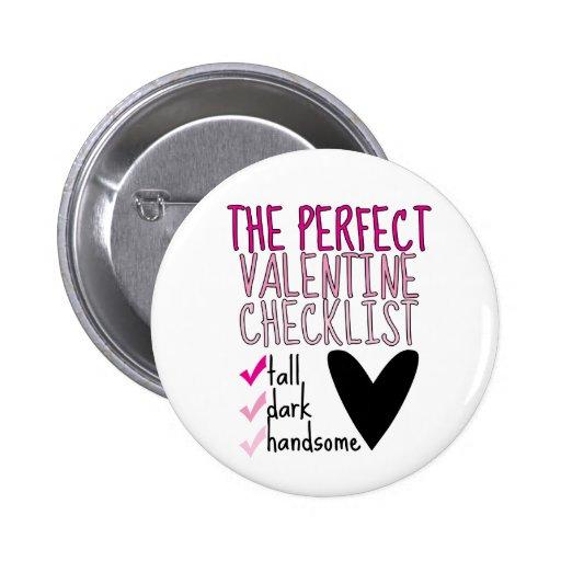The Perfect Valentine 2 Inch Round Button
