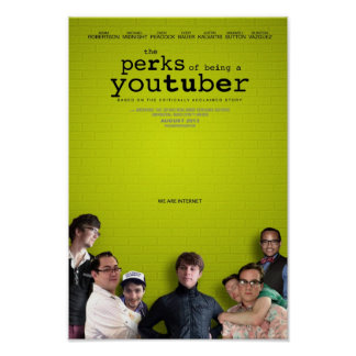 The Perks of Being a YouTuber Poster