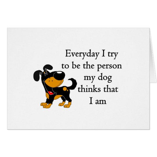 The person my dog thinks that I am Card