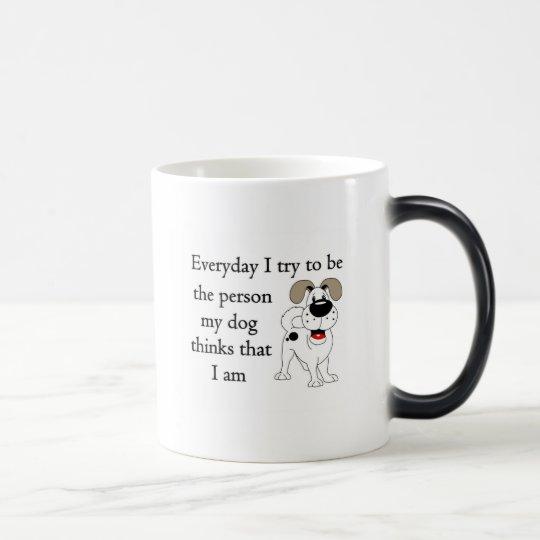 The person my dog thinks that I am Magic Mug