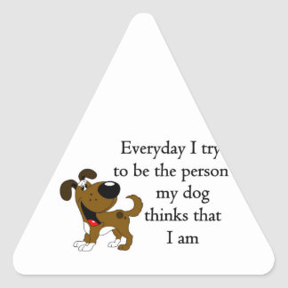 The person my dog thinks that I am Sticker