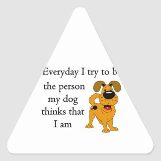The person my dog thinks that I am Stickers