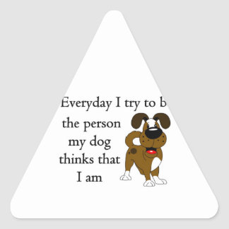 The person my dog thinks that I am Triangle Sticker