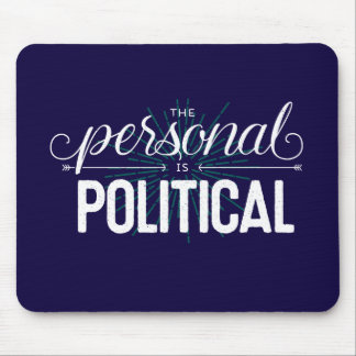 The Personal is Political Mousepad