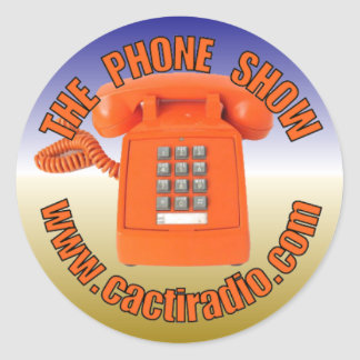 The Phone Show cactiradio.com Round Sticker