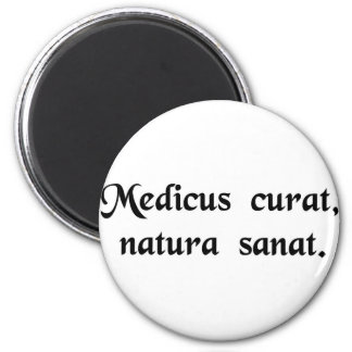 The physician treats, nature cures. fridge magnets