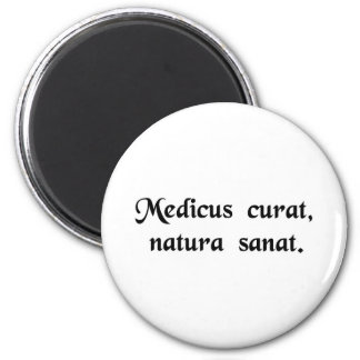 The physician treats, nature cures. magnets