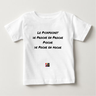 THE PICKPOCKET GRADUALLY PICKAXE OUT OF POCKET BABY T-Shirt