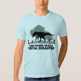 The picnic was a  TOTAL DISASTER Tee Shirt