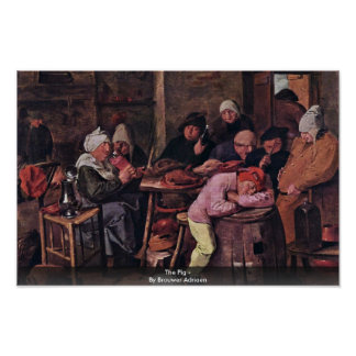 The Pig - By Brouwer Adriaen Poster