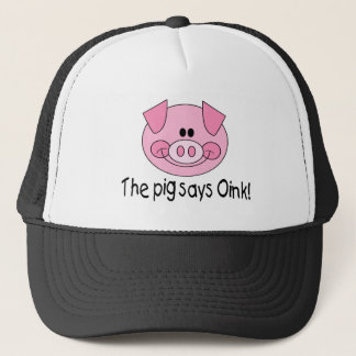 The Pig Says Oink Trucker Hat