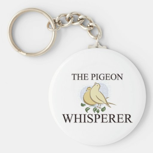 The Pigeon Whisperer Key Chain