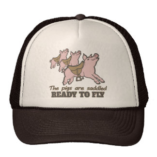 The pigs are saddled ready to fly fun slogan hat