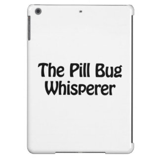 the pill bug whisperer iPad air covers