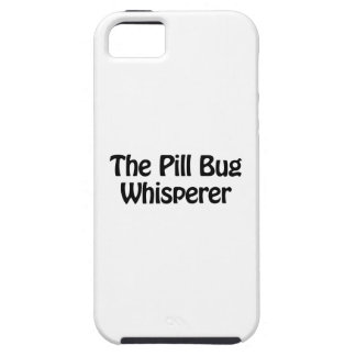 the pill bug whisperer iPhone 5 cover