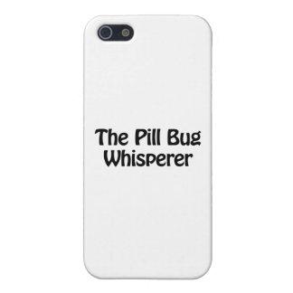 the pill bug whisperer iPhone 5 cases