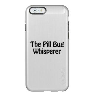 the pill bug whisperer incipio feather® shine iPhone 6 case