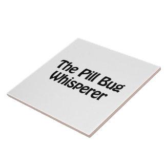 the pill bug whisperer large square tile