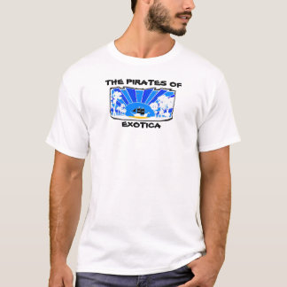 THE PIRATES OF EXOTICA T-Shirt