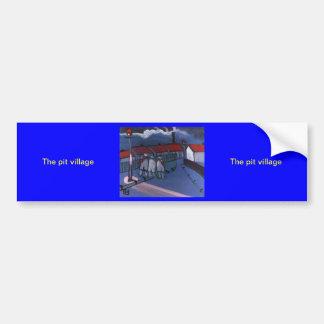 The pit village car bumper sticker