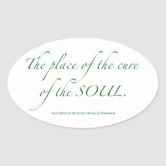 The Place of the Cure of the Soul Oval Sticker
