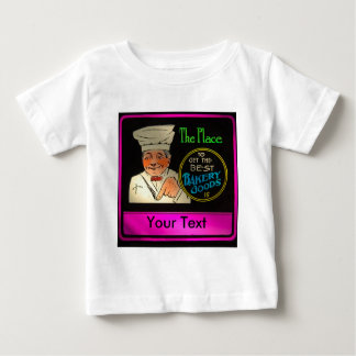The Place to Get the Best Bakery Goods CUSTOMIZE Baby T-Shirt