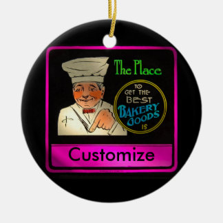 The Place to Get the Best Bakery Goods CUSTOMIZE Ceramic Ornament