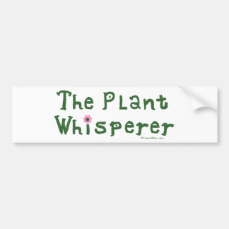The plant whisperer bumper stickers