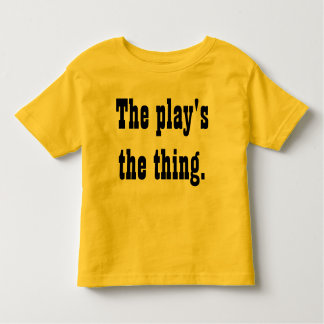 The Play's the Thing T-Shirt