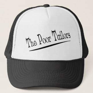 The Poor Tailors trucker hat