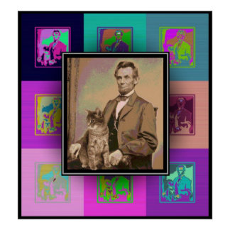 """The Pop Art Abraham Lincoln and his cat """"Dixie"""" Poster"""