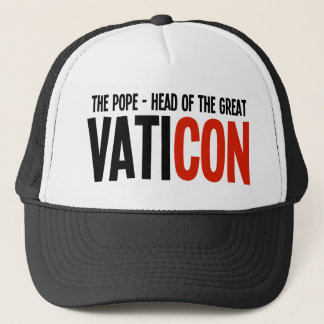 The Pope - Head of the Great VatiCON Trucker Hat