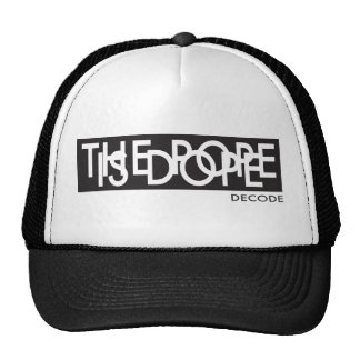 The Pope Is Dope (we like the Pope Francis) Trucker Hat