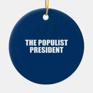 THE POPULIST PRESIDENT Double-Sided CERAMIC ROUND CHRISTMAS ORNAMENT