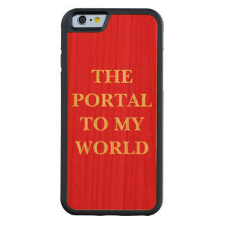 The Portal to My World Carved Cherry iPhone 6 Bumper Case