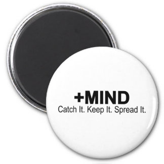 The Positive Mind Catch It. Keep It. Spread It. 2 Inch Round Magnet