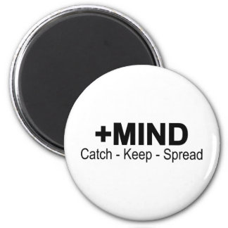 The Positive Mind. Catch - Keep - Spread 2 Inch Round Magnet
