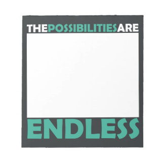 The Possibilities Are Endless Memo Pad